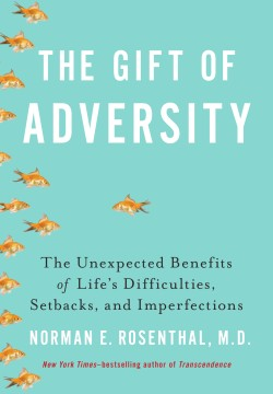 gift of adversity by dr norman rosenthal review