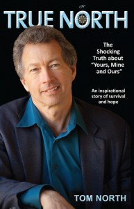 Tom North interview - True North the Shocking Story about Yours Mine Ours - book cover