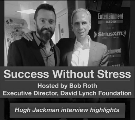 hugh jackman meditation interview bob roth sirius w